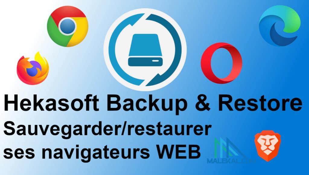 Sauvegarder/restaurer ses navigateurs WEB (favoris, mot de passe, …) avec Hekasoft Backup & Restore