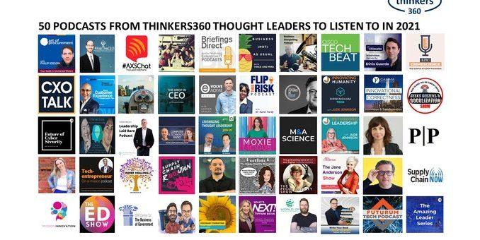 50 Podcasts from Thinkers360 Thought Leaders You Should Listen To in 2021